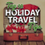 Hurley World Travel's Top 10 Holiday Travel Tips