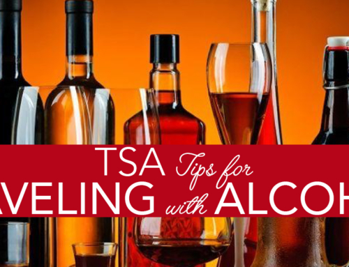 TSA Travel Tips – Traveling With Alcoholic Beverages